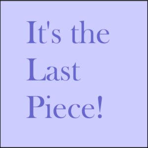 Its the Last Piece!